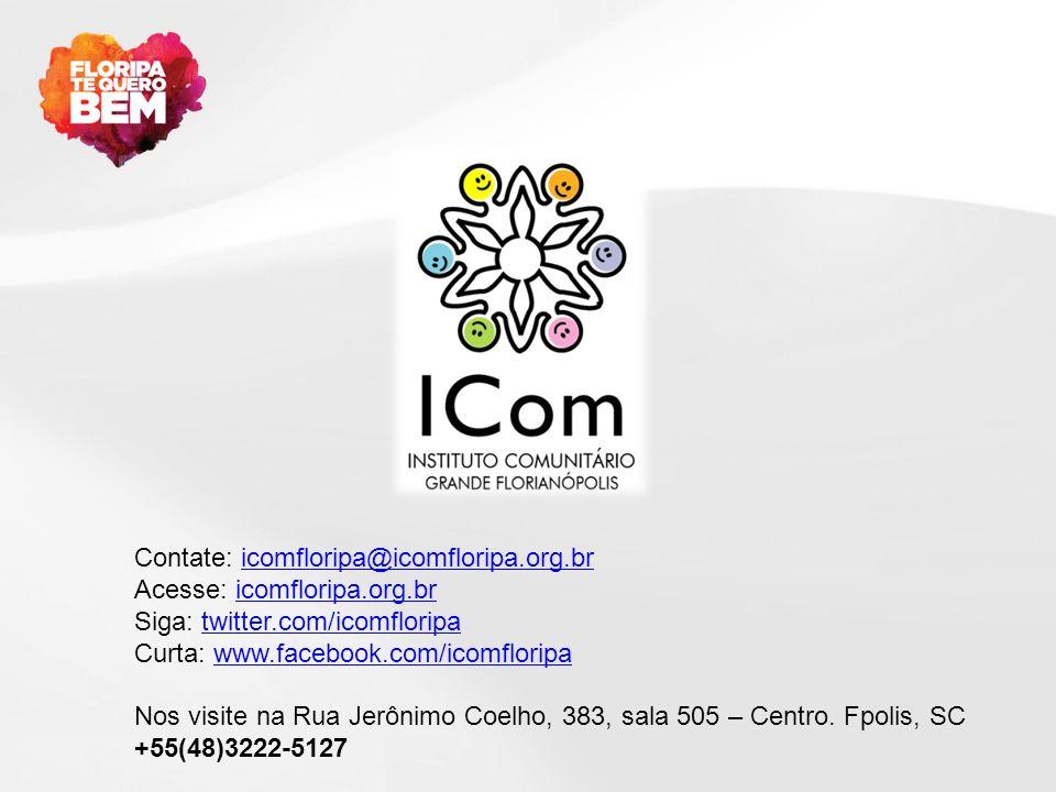 Contate: icomfloripa@icomfloripa.org.bricomfloripa@icomfloripa.org.br Acesse: icomfloripa.org.br Siga: twitter.com/icomfloripa Curta: www.facebook.com/icomfloripaicomfloripa.org.brtwitter.com/icomfloripawww.facebook.com/icomfloripa Nos visite na Rua Jerônimo Coelho, 383, sala 505 – Centro.