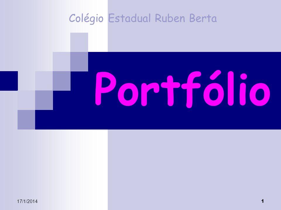 17/1/2014 1 Portfólio Colégio Estadual Ruben Berta