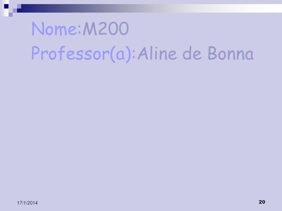 20 17/1/2014 Nome:M200 Professor(a):Aline de Bonna