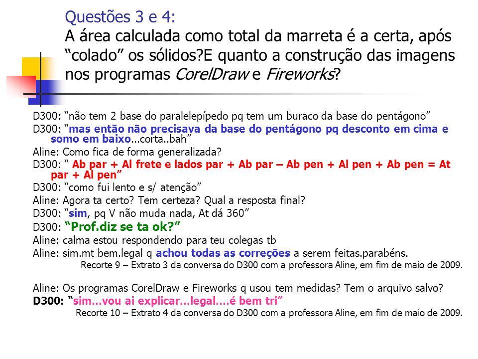 Questões 3 e 4: A área calculada como total da marreta é a certa, após colado os sólidos?E quanto a construção das imagens nos programas CorelDraw e F