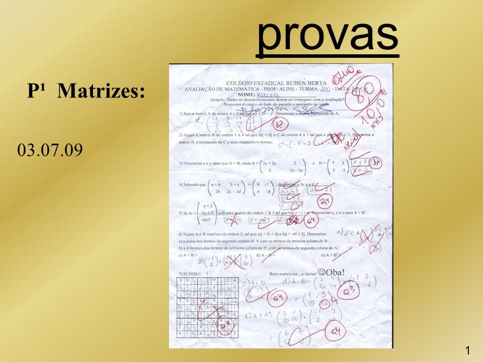 provas P¹ Matrizes: 1 03.07.09