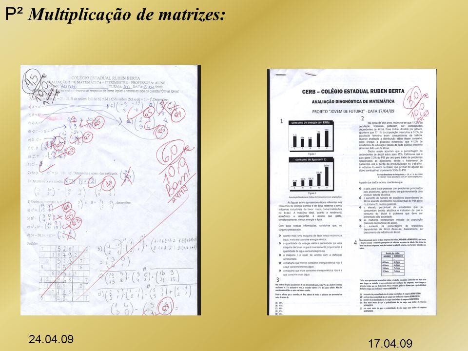 P² Multiplicação de matrizes: 24.04.09 17.04.09