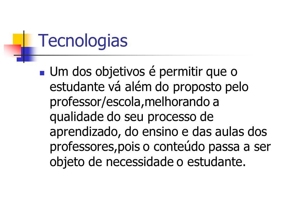 A tecnologia ainda contribui...Na criação de um ambiente mais favorável para aprendizagem.