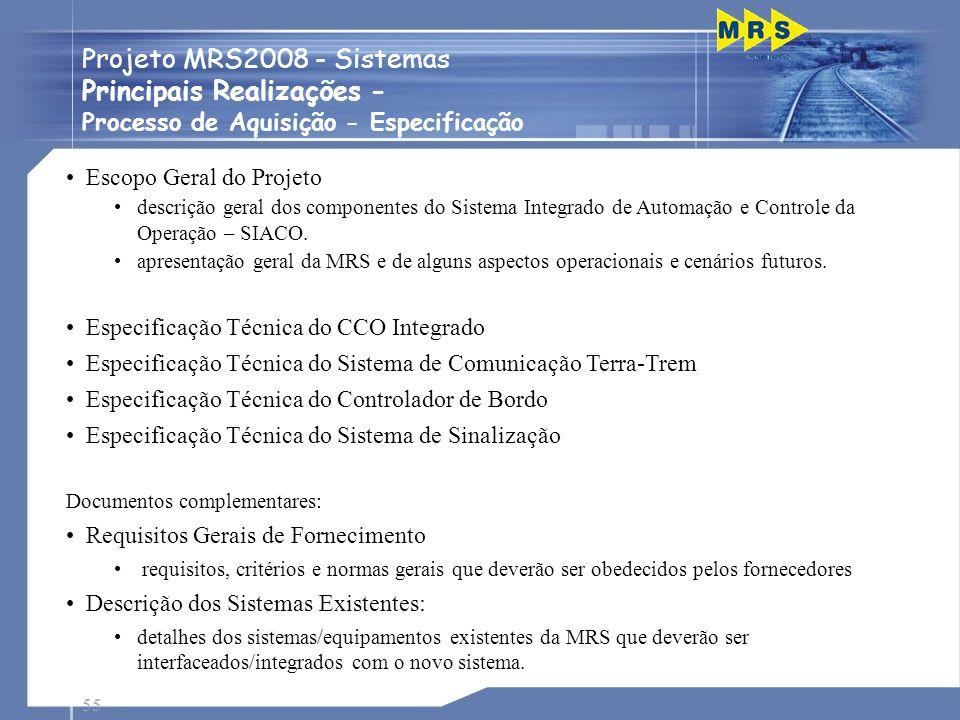 55 Escopo Geral do Projeto descrição geral dos componentes do Sistema Integrado de Automação e Controle da Operação – SIACO. apresentação geral da MRS