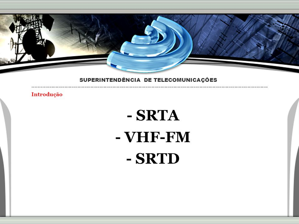 40 Projeto MRS2008 - Sistemas Principais Realizações - Estudo da Tecnologia de Telecom.