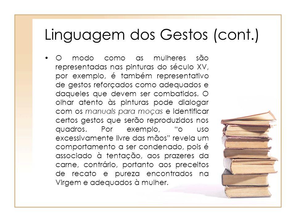 Linguagem dos Gestos (cont.) Ao lado da cultura por palavras existe a cultura por gestos. Artaud
