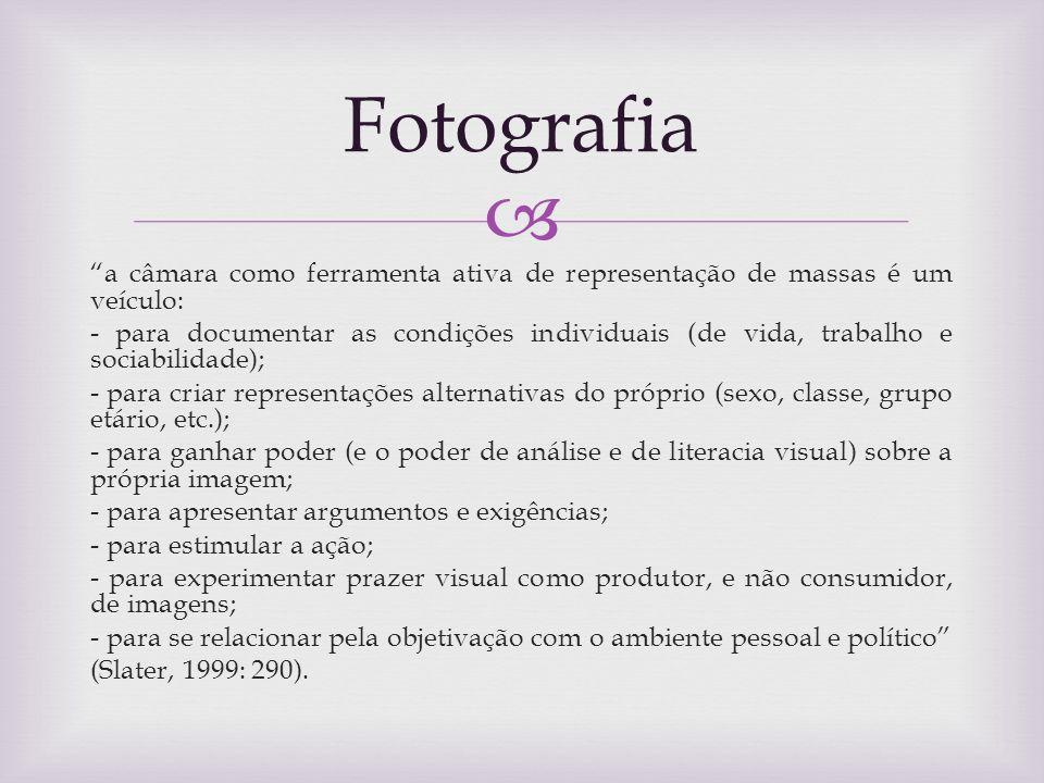 a câmara como ferramenta ativa de representação de massas é um veículo: - para documentar as condições individuais (de vida, trabalho e sociabilidade)