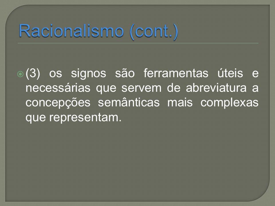 (3) os signos são ferramentas úteis e necessárias que servem de abreviatura a concepções semânticas mais complexas que representam.