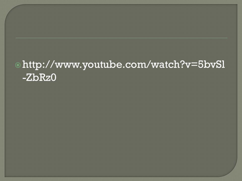 http://www.youtube.com/watch?v=5bvSl -ZbRz0