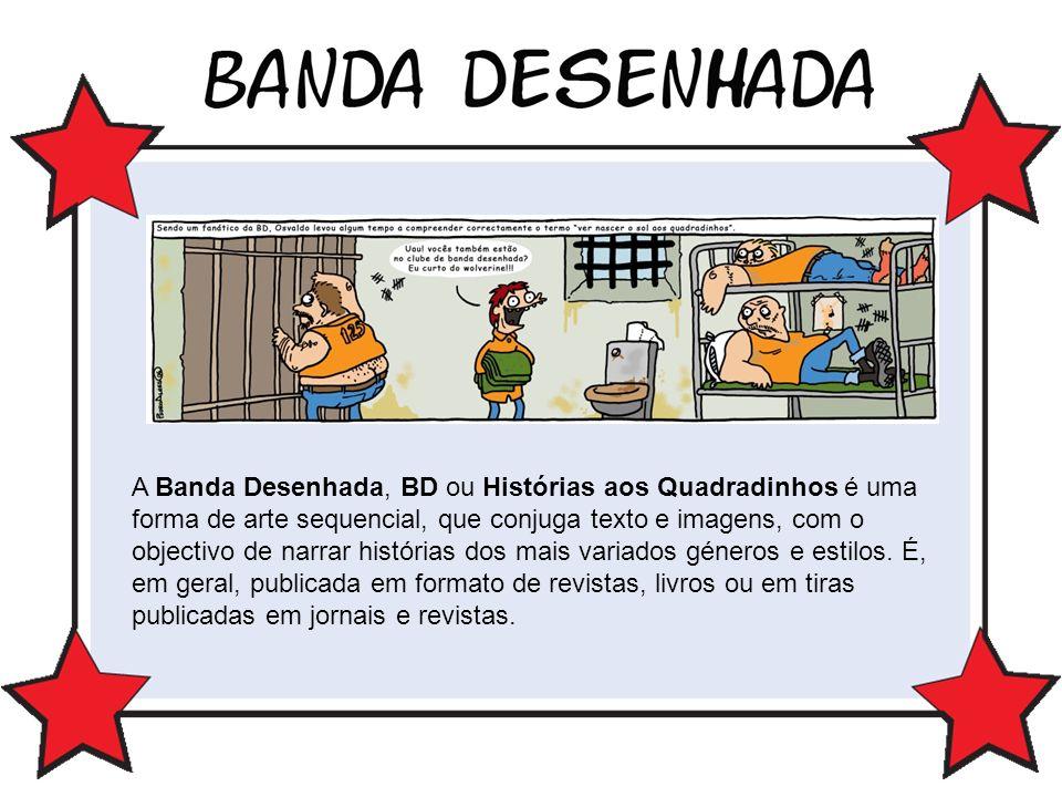 A Banda Desenhada, BD ou Histórias aos Quadradinhos é uma forma de arte sequencial, que conjuga texto e imagens, com o objectivo de narrar histórias d