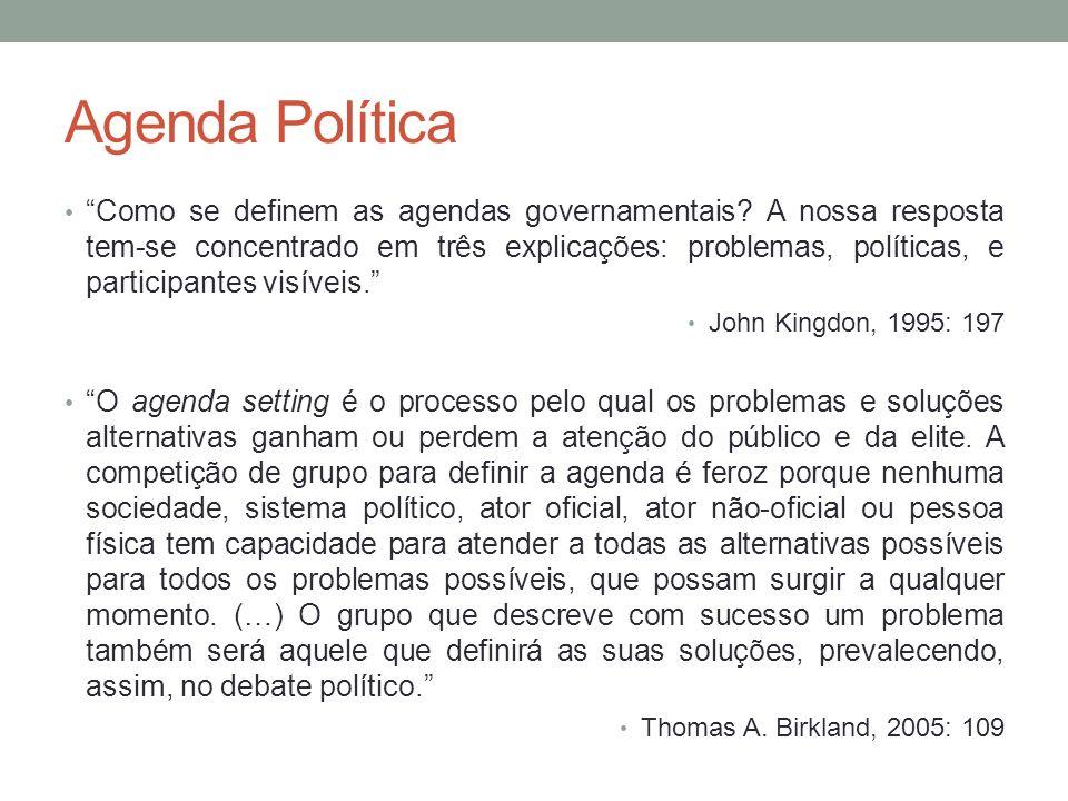 Como se definem as agendas governamentais? A nossa resposta tem-se concentrado em três explicações: problemas, políticas, e participantes visíveis. Jo