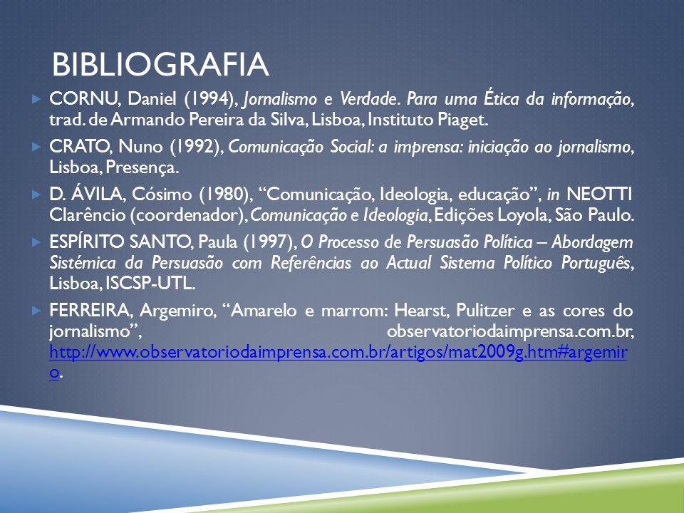 BIBLIOGRAFIA CORNU, Daniel (1994), Jornalismo e Verdade.