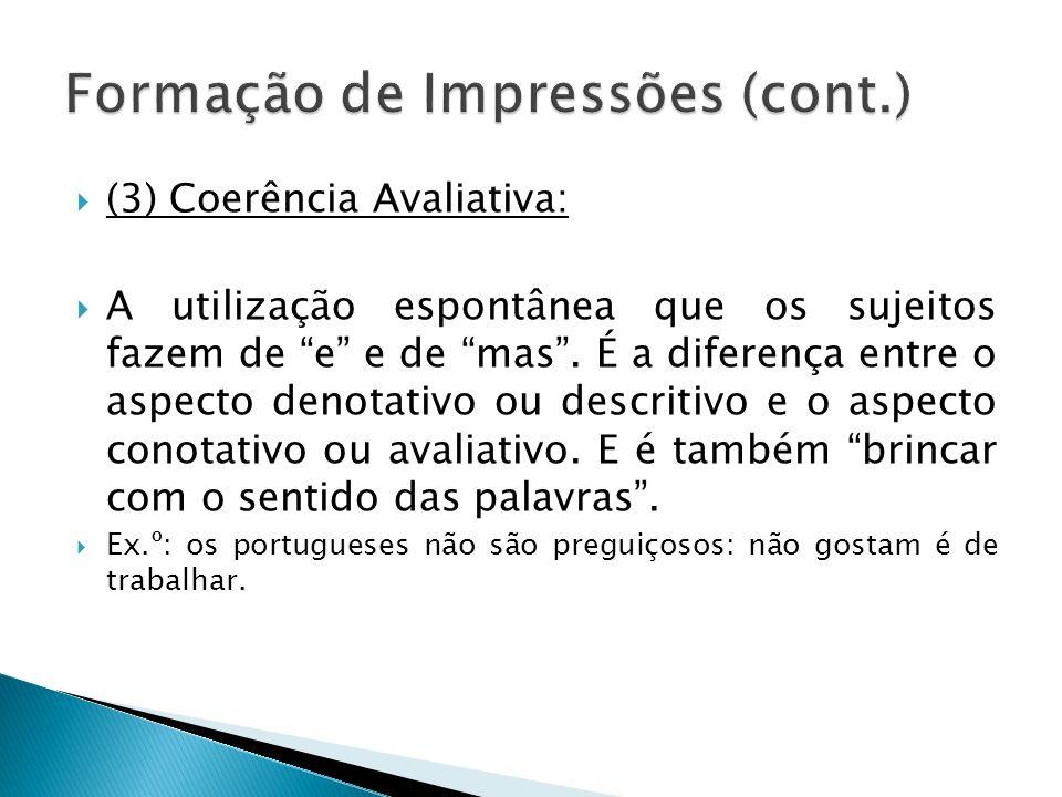 (3) Coerência Avaliativa: A utilização espontânea que os sujeitos fazem de e e de mas. É a diferença entre o aspecto denotativo ou descritivo e o aspe