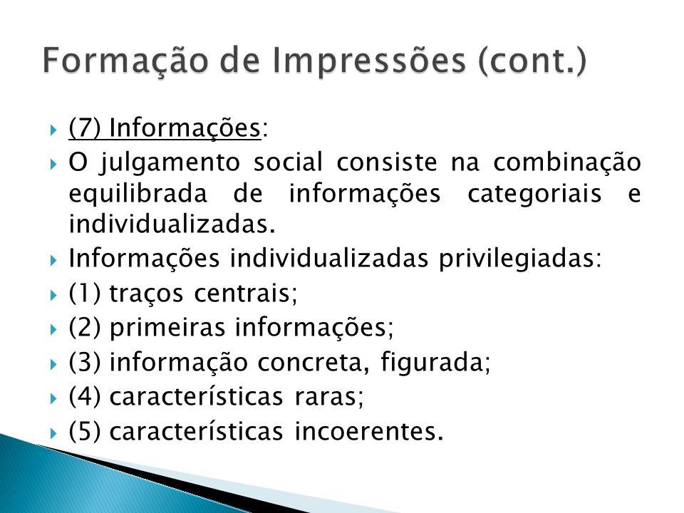 (7) Informações: O julgamento social consiste na combinação equilibrada de informações categoriais e individualizadas. Informações individualizadas pr
