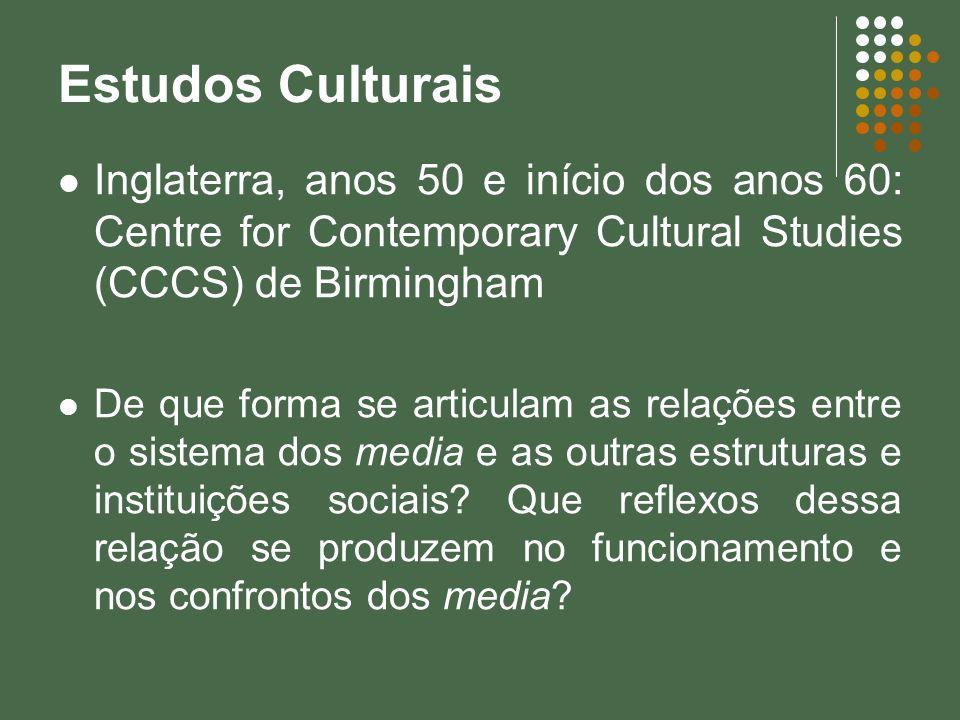 Estudos Culturais Inglaterra, anos 50 e início dos anos 60: Centre for Contemporary Cultural Studies (CCCS) de Birmingham De que forma se articulam as