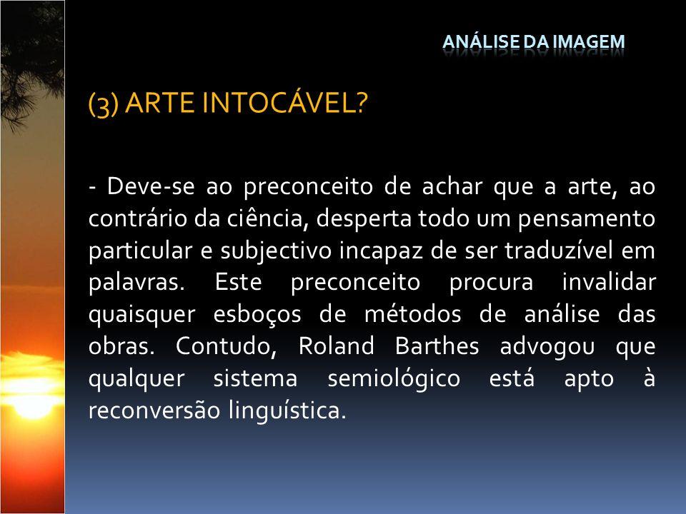 - Deve-se ao preconceito de achar que a arte, ao contrário da ciência, desperta todo um pensamento particular e subjectivo incapaz de ser traduzível e