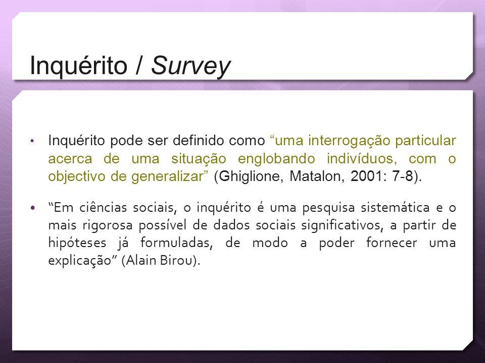 Inquérito / Survey Inquérito pode ser definido como uma interrogação particular acerca de uma situação englobando indivíduos, com o objectivo de gener