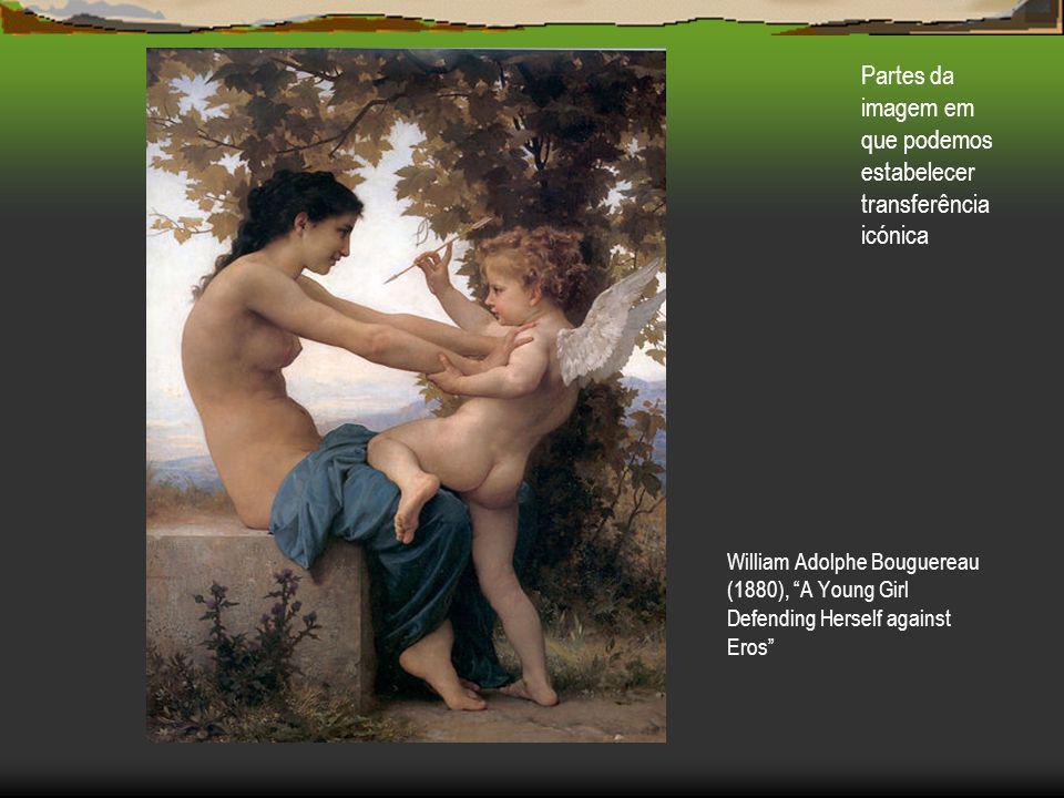 William Adolphe Bouguereau (1880), A Young Girl Defending Herself against Eros Partes da imagem em que podemos estabelecer transferência icónica
