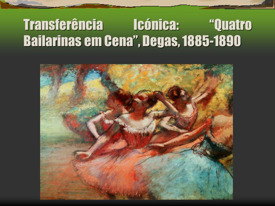 Transferência Icónica: Quatro Bailarinas em Cena, Degas, 1885-1890
