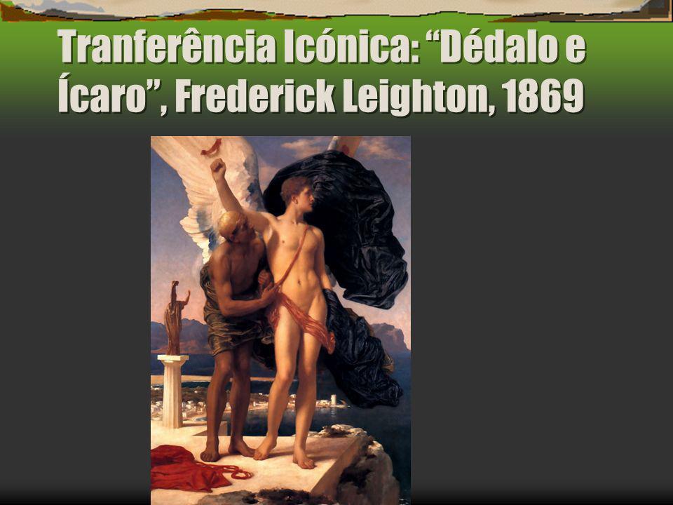 Tranferência Icónica: Dédalo e Ícaro, Frederick Leighton, 1869