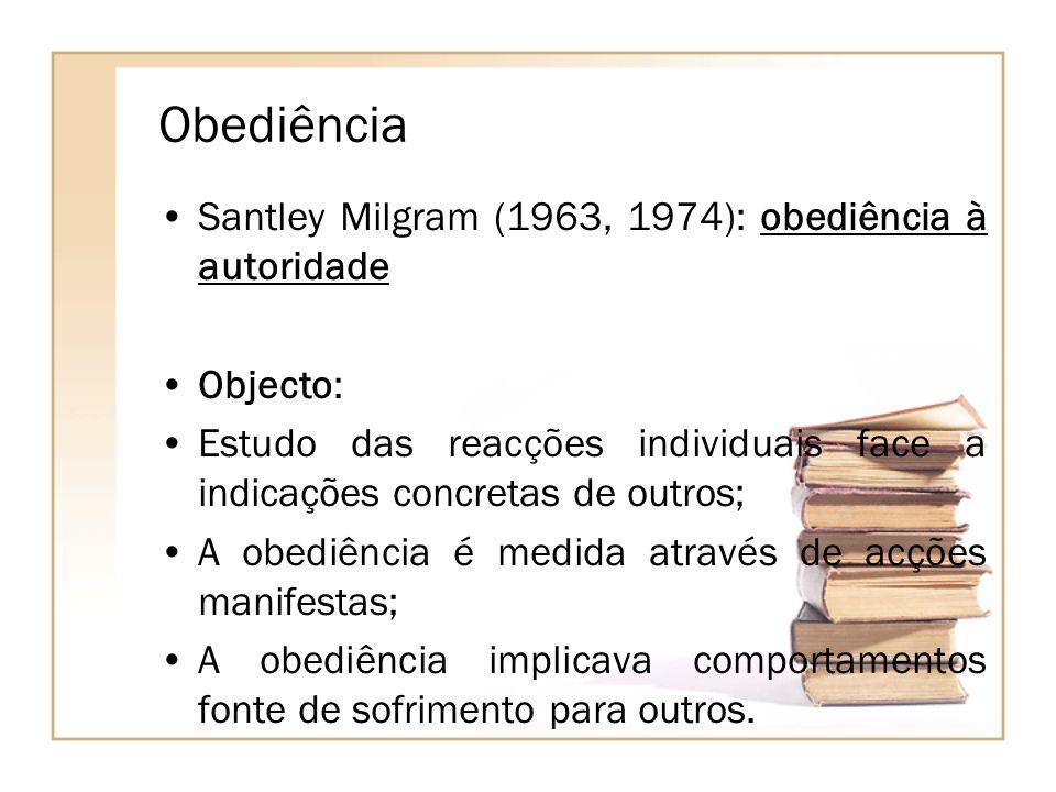 Obediência Santley Milgram (1963, 1974): obediência à autoridade Objecto: Estudo das reacções individuais face a indicações concretas de outros; A obe