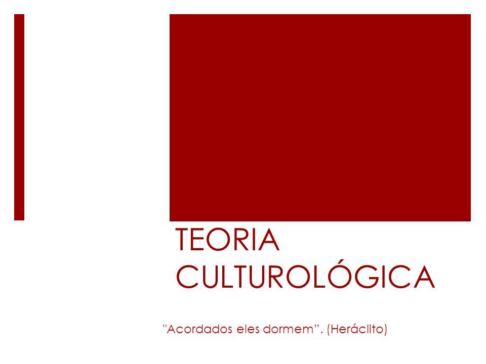 TEORIA CULTUROLÓGICA Estudos desenvolvidos em França, nos anos 60, antecipando alguns dos problemas que foram consagrados por teorias pós-modernas.