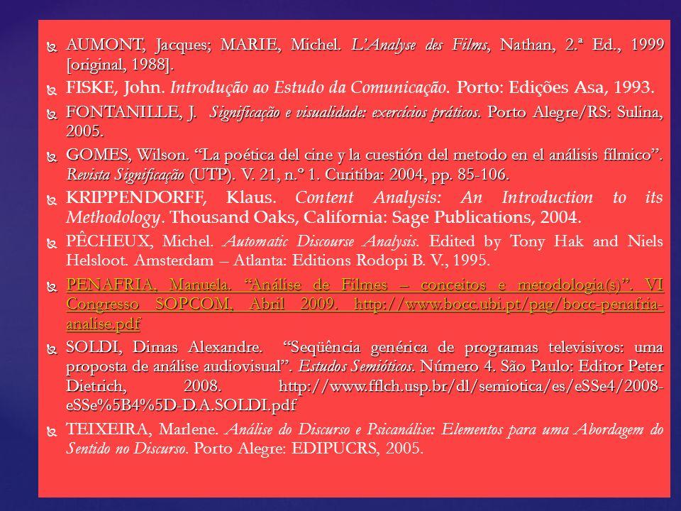 AUMONT, Jacques; MARIE, Michel. LAnalyse des Films, Nathan, 2.ª Ed., 1999 [original, 1988]. AUMONT, Jacques; MARIE, Michel. LAnalyse des Films, Nathan