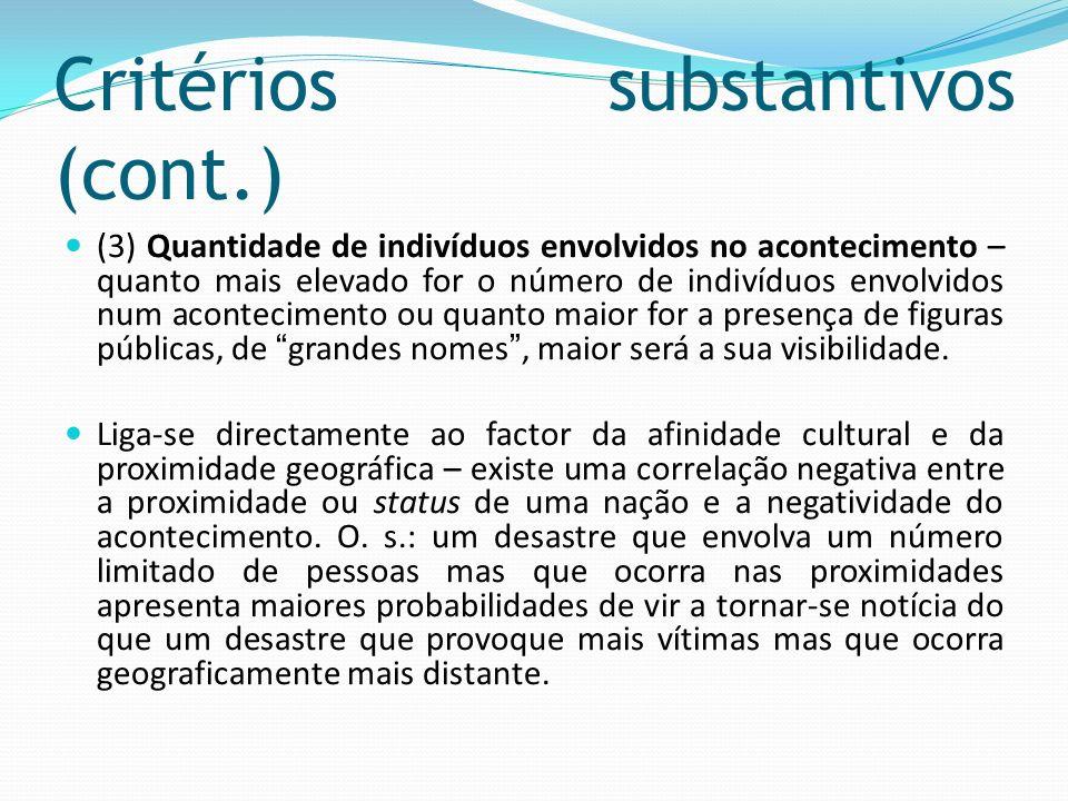 Critérios substantivos (cont.) (3) Quantidade de indivíduos envolvidos no acontecimento – quanto mais elevado for o número de indivíduos envolvidos nu