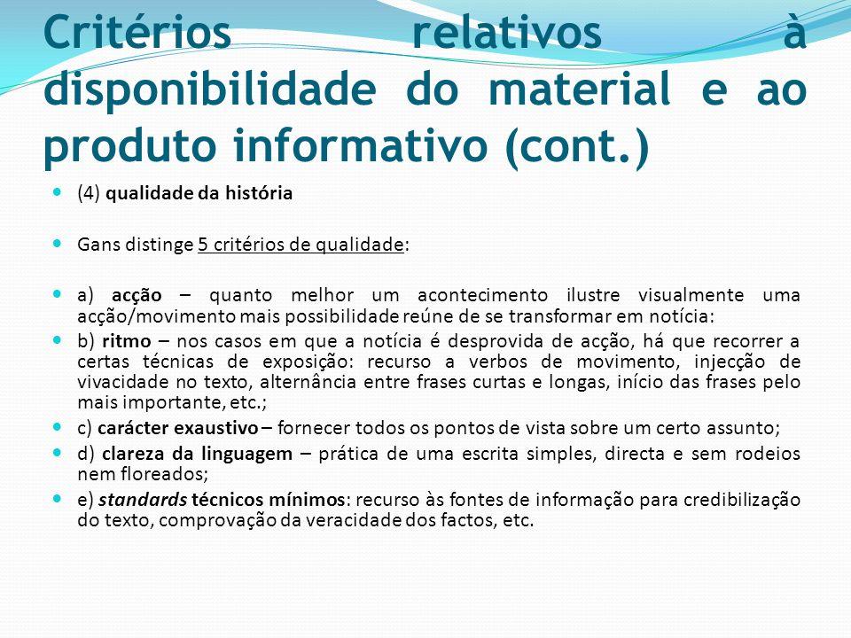 Critérios relativos à disponibilidade do material e ao produto informativo (cont.) (4) qualidade da história Gans distinge 5 critérios de qualidade: a
