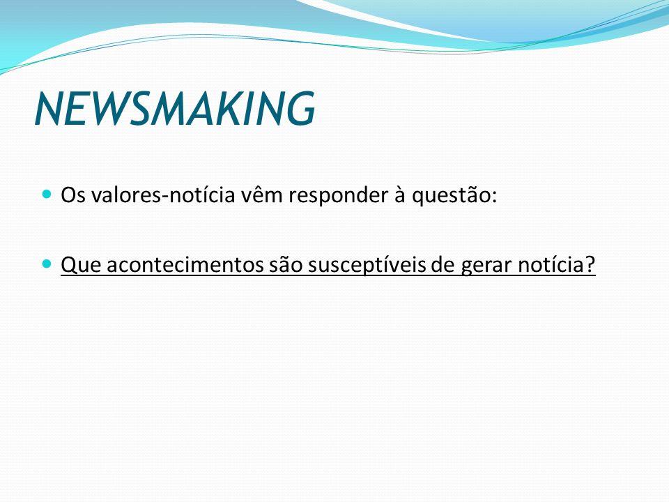 NEWSMAKING (CONT.) Nuno Crato identifica 3 grandes critérios: (1) actualidade: o tempo que medeia a ocorrência e a transmissão do acontecimento deve ser muito curto.
