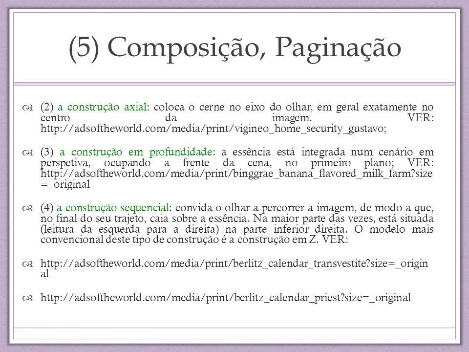 (5) Composição, Paginação (2) a construção axial: coloca o cerne no eixo do olhar, em geral exatamente no centro da imagem. VER: http://adsoftheworld.