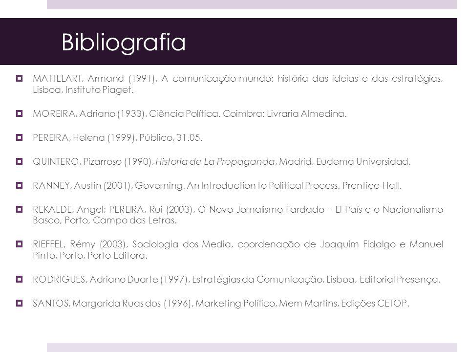 Bibliografia MATTELART, Armand (1991), A comunicação-mundo: história das ideias e das estratégias, Lisboa, Instituto Piaget. MOREIRA, Adriano (1933),