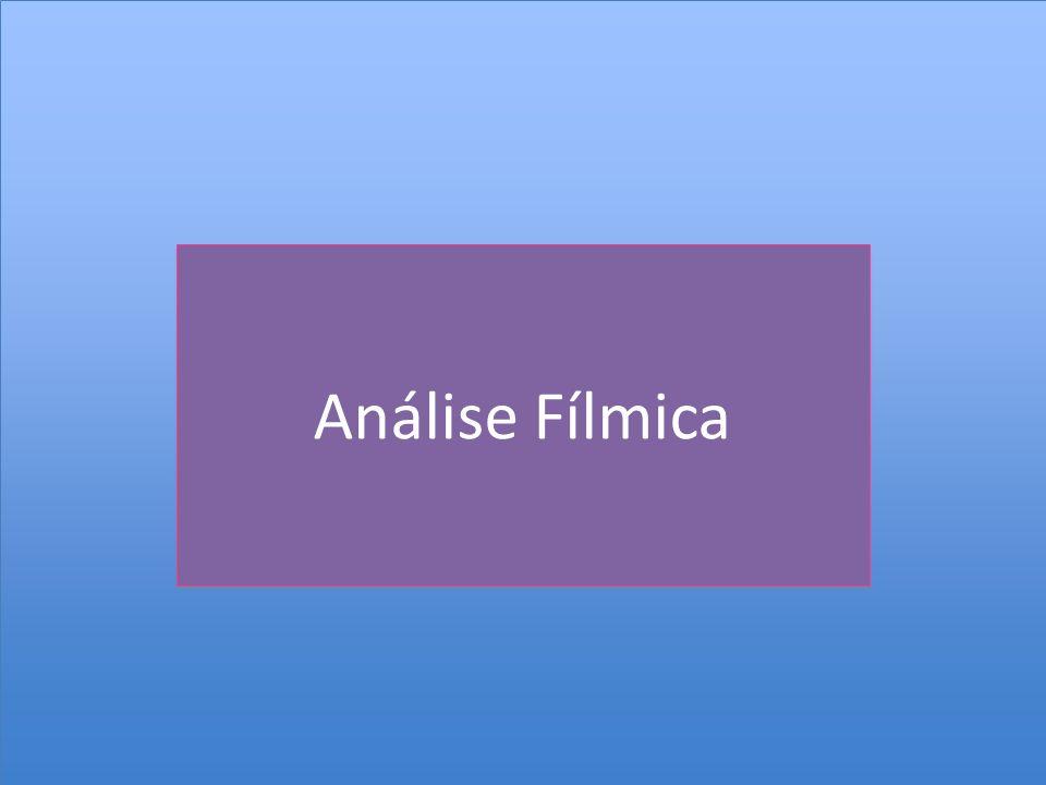 ANÁLISE FÍLMICA Formas de análise 1.Qualitativa 1.1.