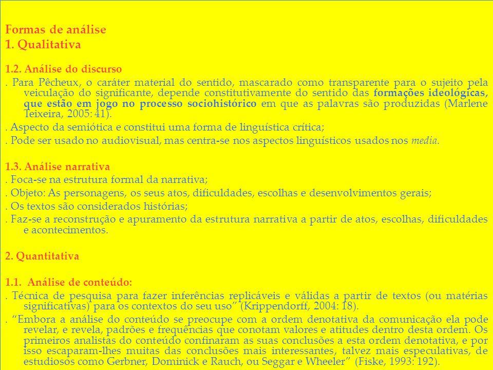 Manuela Penafria (2009): (1) Análise textual:.Considera o filme como um texto..