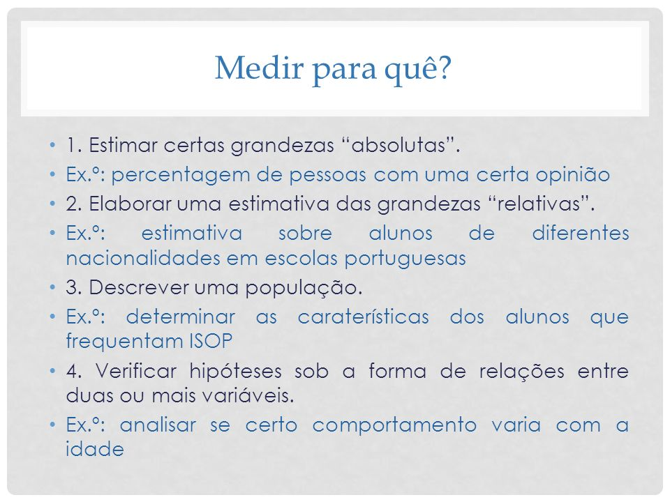 Recomendações para a redação das perguntas O exemplo anterior: Demonstra que a utilização das categorias numa pergunta fechada supõe um conhecimento das caraterísticas gerais da população indicada na pesquisa.