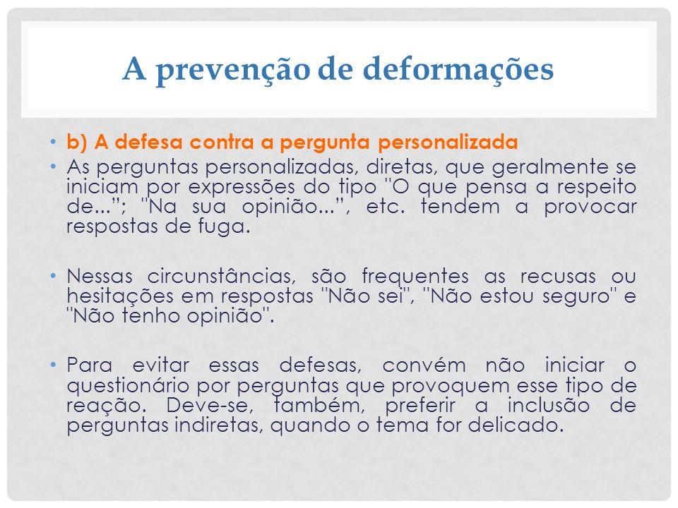 A prevenção de deformações b) A defesa contra a pergunta personalizada As perguntas personalizadas, diretas, que geralmente se iniciam por expressões