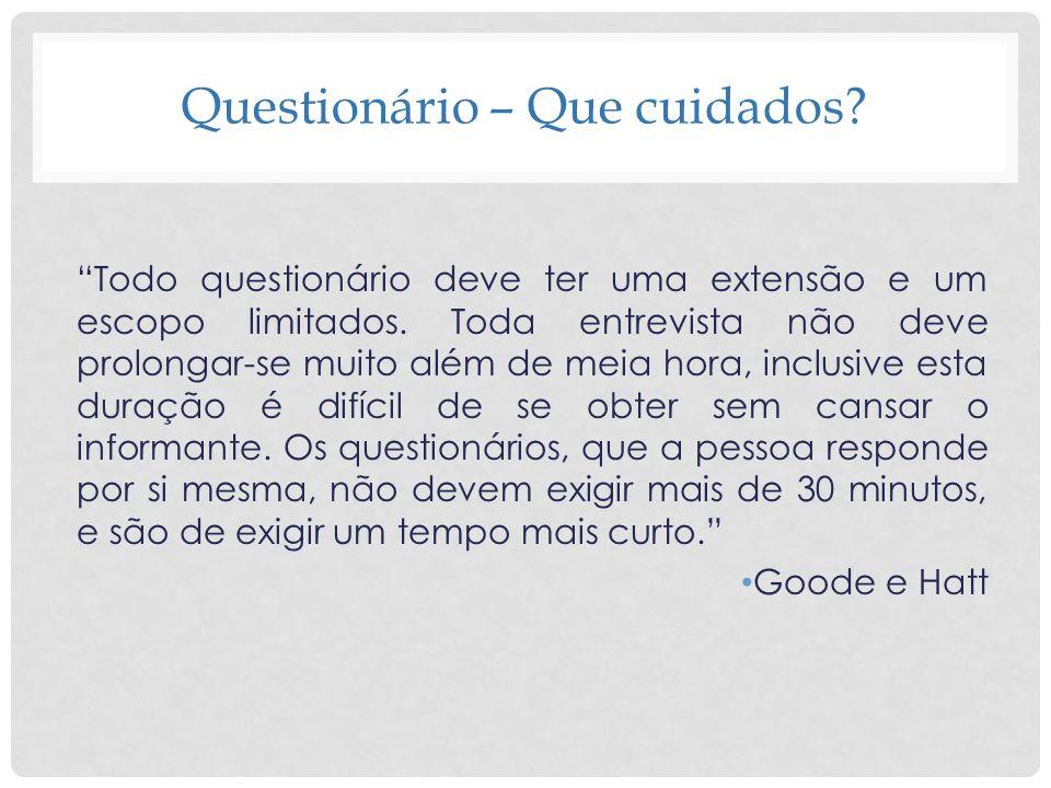 A DISPOSIÇÃO DAS PERGUNTAS Sugestões: (1) Introduzir o questionário com perguntas que não formulam problema.
