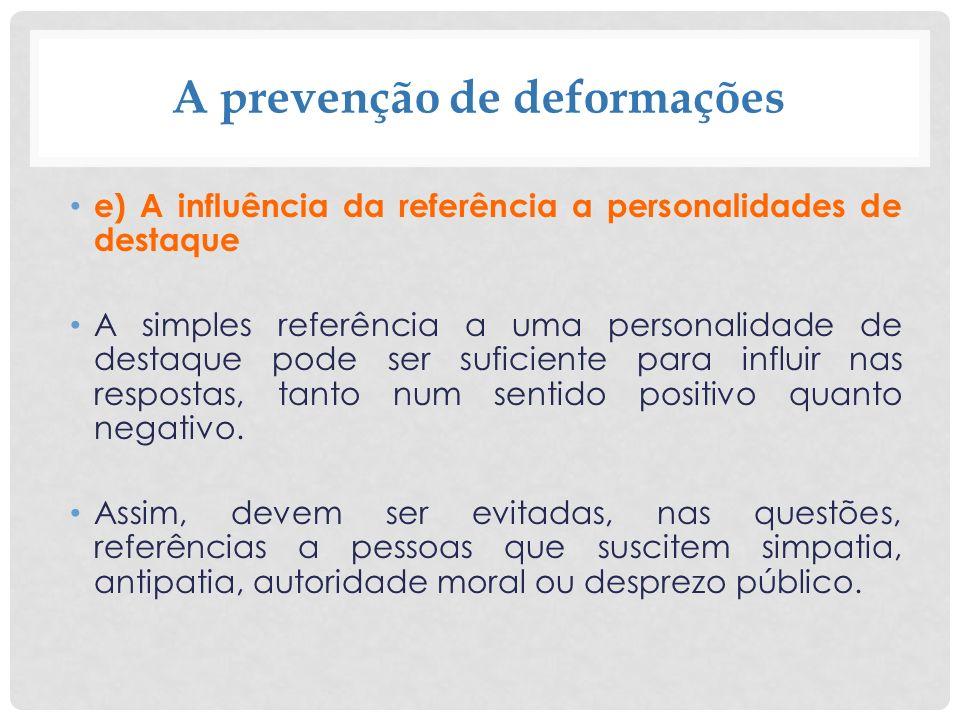 A prevenção de deformações e) A influência da referência a personalidades de destaque A simples referência a uma personalidade de destaque pode ser su
