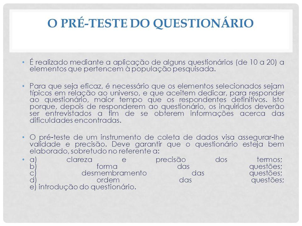 O PRÉ-TESTE DO QUESTIONÁRIO É realizado mediante a aplicação de alguns questionários (de 10 a 20) a elementos que pertencem à população pesquisada. Pa