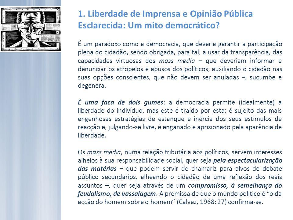 1.Liberdade de Imprensa e Opinião Pública Esclarecida: Um mito democrático.