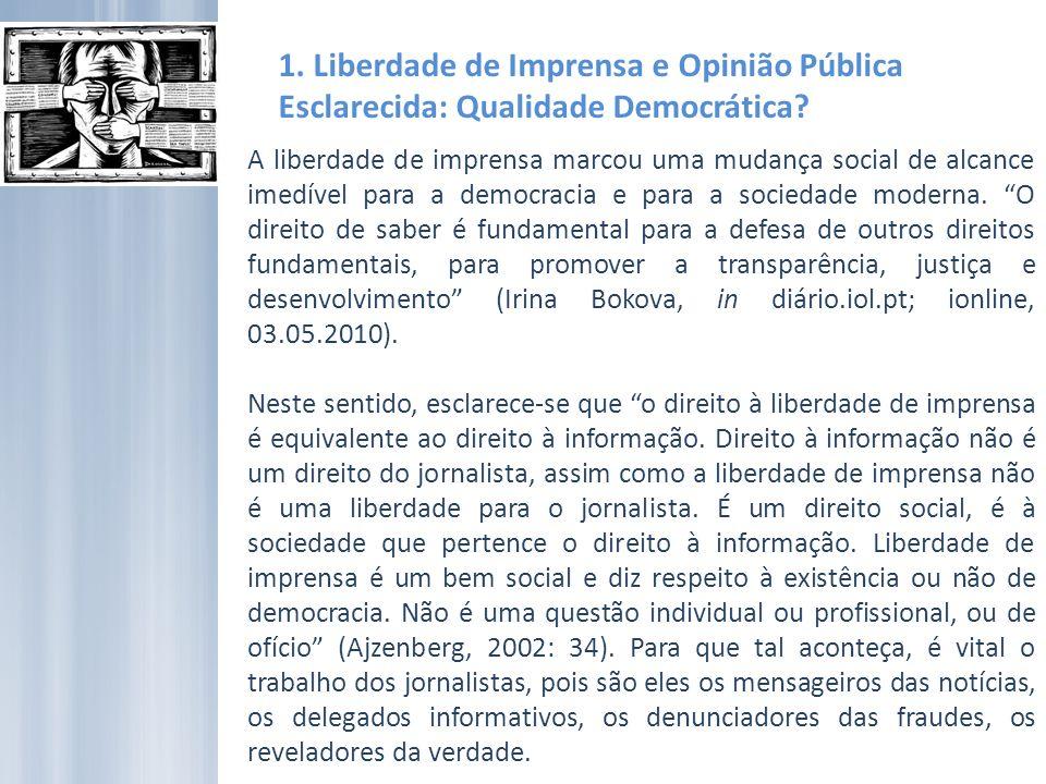 1.Liberdade de Imprensa e Opinião Pública Esclarecida: Qualidade Democrática.