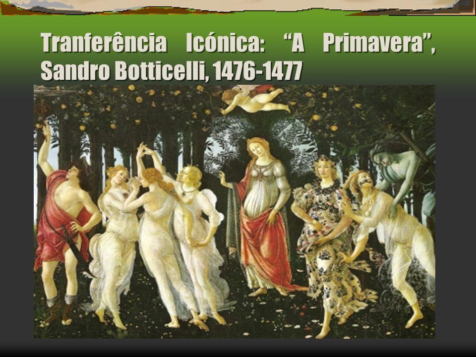 Tranferência Icónica: A Primavera, Sandro Botticelli, 1476-1477