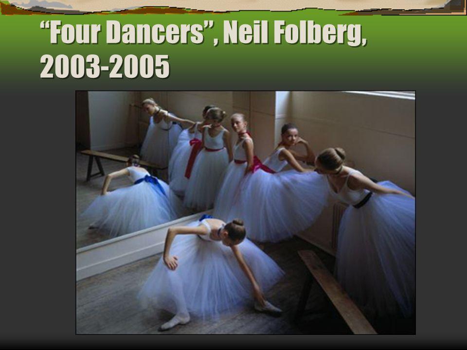 Four Dancers, Neil Folberg, 2003-2005