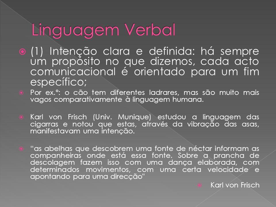 A língua é produto e instrumento da fala.