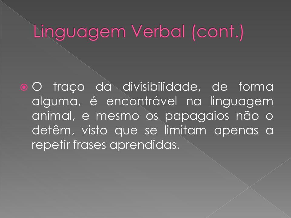 André Martinet: A dupla articulação é uma característica da linguagem humana.