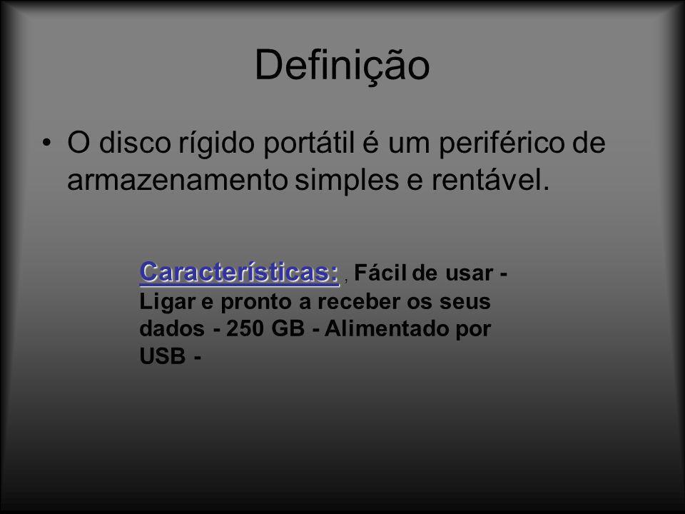 Definição O disco rígido portátil é um periférico de armazenamento simples e rentável. Características: Características:, Fácil de usar - Ligar e pron