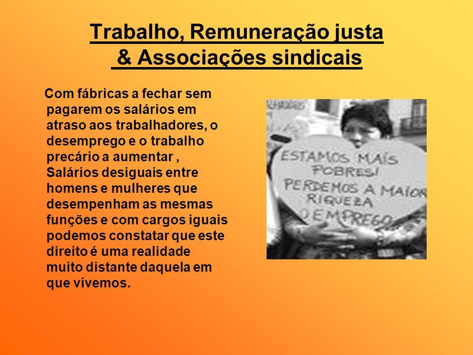 Trabalho, Remuneração justa & Associações sindicais Com fábricas a fechar sem pagarem os salários em atraso aos trabalhadores, o desemprego e o trabal