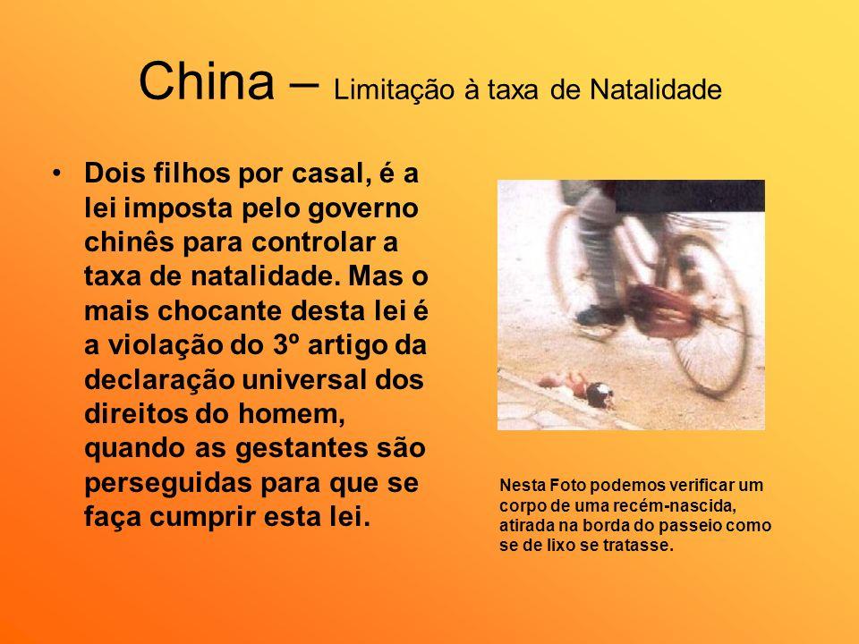 China – Limitação à taxa de Natalidade Dois filhos por casal, é a lei imposta pelo governo chinês para controlar a taxa de natalidade. Mas o mais choc