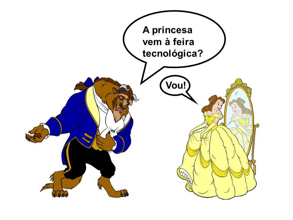 A princesa vem à feira tecnológica? Vou!
