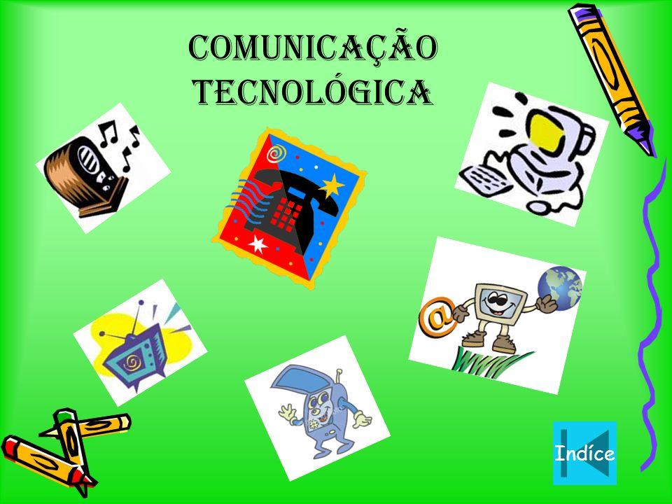 Comunicação tecnológica Indíce